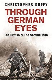 Through German Eyes: The British & The Somme…
