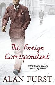 The Foreign Correspondent de Alan Furst