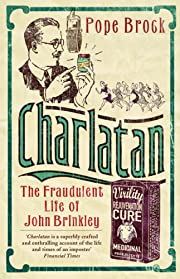 Charlatan: The Fraudulent Life of John…