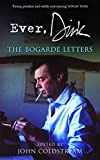 Ever, Dirk : The Bogarde letters / edited by John Coldstream