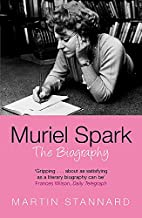 Muriel Spark. The biography by Martin…