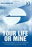 Your life or mine : how geoethics can resolve the conflict between public and private interests in xenotransplantation / Martine Rothblatt