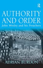 Authority And Order: John Wesley And His…