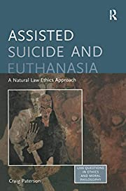 Assisted Suicide and Euthanasia: A Natural…