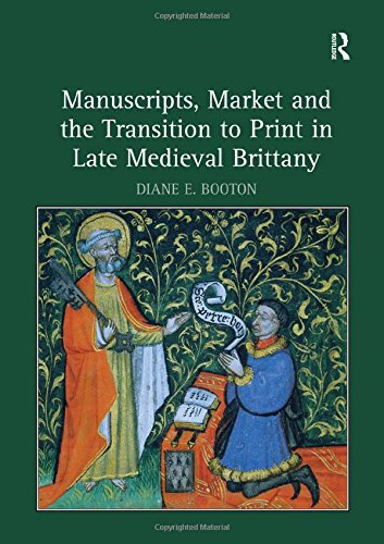 Manuscripts, market, and the transition to print in late medieval Brittany