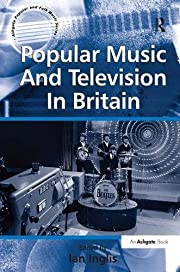 Popular Music And Television In Britain…
