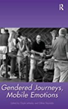 Gendered Journeys, Mobile Emotions by Gayle…
