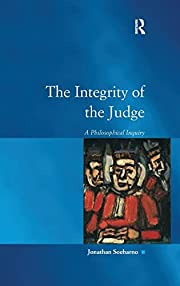 The Integrity of the Judge (Law, Justice and…