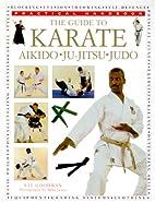 The Guide to Karate: Judo, Aikido, Ju-Jitsu…