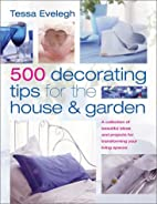 500 Decorating Tips for the House & Garden…