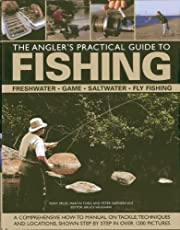 The Angler's Practical Guide to Fishing:…