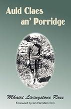 Auld Claes An' Porridge by Mhairi…
