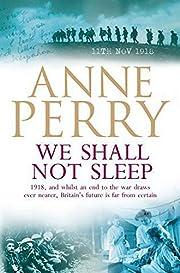 We Shall Not Sleep por Anne Perry