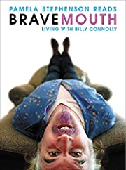 Bravemouth: Living with Billy Connolly por…
