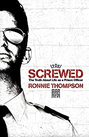 Screwed: The Truth About Life as a Prison…