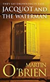 Jacquot and the Waterman