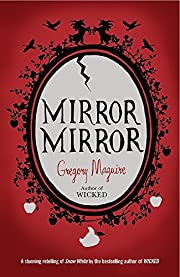 Mirror Mirror: A Novel by Gregory Maguire