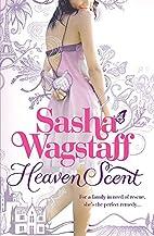 Heaven Scent by Sasha Wagstaff