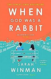 When God Was a Rabbit av Sarah Winman