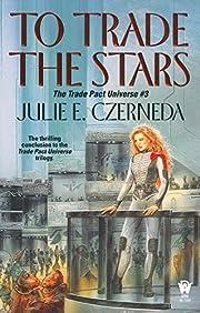 To Trade the Stars (Trade Pact Universe) de…