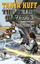 The Heart of Valor: A Confederation Novel by…