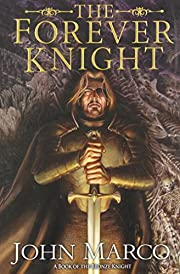 The Forever Knight: A Novel of the Bronze…