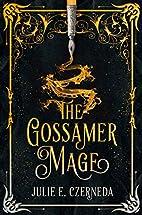 The Gossamer Mage by Julie E. Czerneda