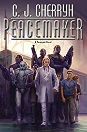 Peacemaker (Foreigner) de C J Cherryh