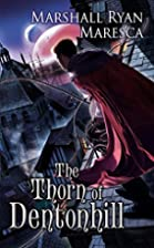 The Thorn of Dentonhill: A Novel of…