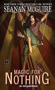 Magic For Nothing (InCryptid) de Seanan…