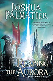 Reaping the Aurora (Ley) de Joshua Palmatier