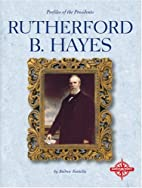 Rutherford B. Hayes (Profiles of the…