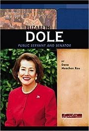 Elizabeth Dole: Public Servant and Senator…