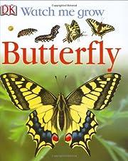 Butterfly (Watch Me Grow) de DK Publishing