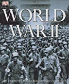 World War II by H. P. Willmott