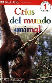 Crias Del Mundo Animal, Las (DK READERS)…