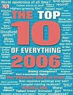 Top Ten of Everything 2006 (Top 10 of…