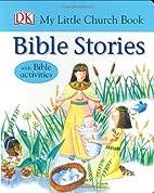 Bible Stories (My Little Church Book) by DK…
