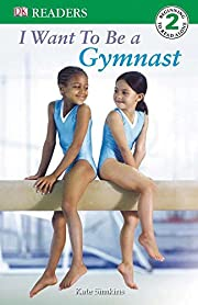 DK Readers L2: I Want to Be a Gymnast (DK…