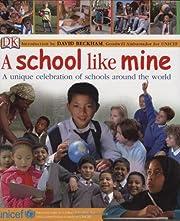 A school like mine : a unique celebration of…