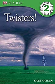 DK Readers L2: Twisters! (DK Readers Level…