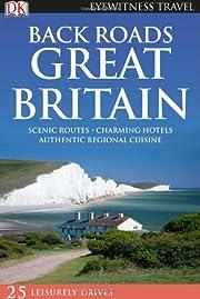 Back Roads Great Britain (Eyewitness Travel…