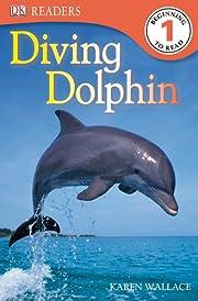 Diving Dolphin (DK READERS) de Karen Wallace