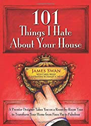 101 Things I Hate About Your House: A…