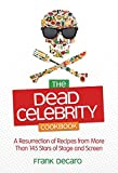 The dead celebrity cookbook / Frank DeCaro