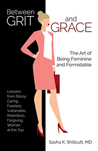 Read Now Between Grit and Grace: The Art of Being Feminine and Formidable