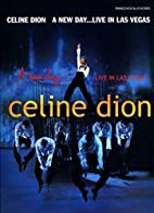Celine Dion: A New Day... Live In Las Vegas…