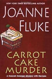 Carrot cake murder : a Hannah Swensen…