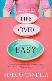 Life Over Easy de Margo Candela