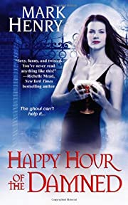 Happy Hour of the Damned de Mark Henry